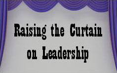 Raising the Curtain on Leadership